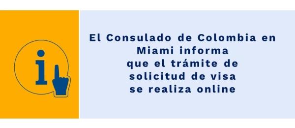 El Consulado de Colombia  informa que el trámite de solicitud de visa se realiza online