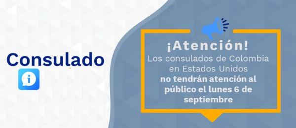Los consulados de Colombia en Estados Unidos no tendrán atención al público el lunes 6 de septiembre de 2021