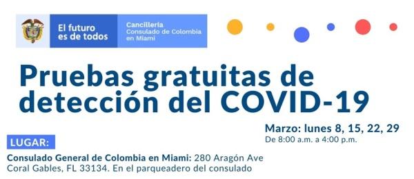 Pruebas gratuitas de detección del COVID – 19 los días 8, 15, 22 y 29 de marzo en el Consulado de Colombia