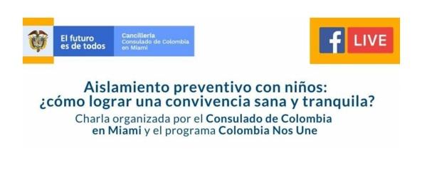 El Consulado de Colombia en Miami hará una charla virtual sobre los consejos para un mejor aislamiento preventivo con niños
